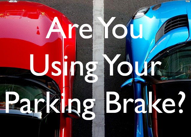 are youusing your parking brake